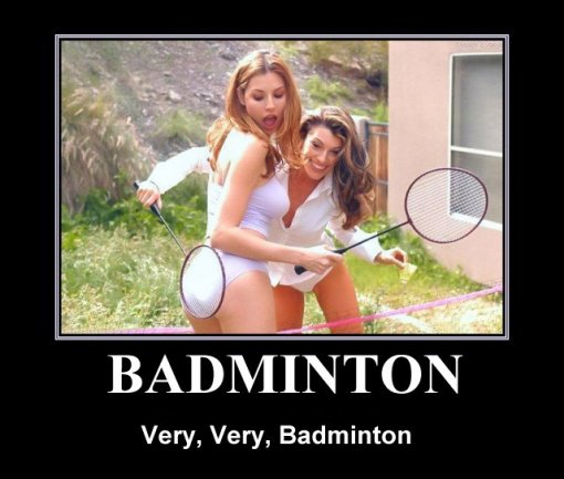 badminton very bad badminton